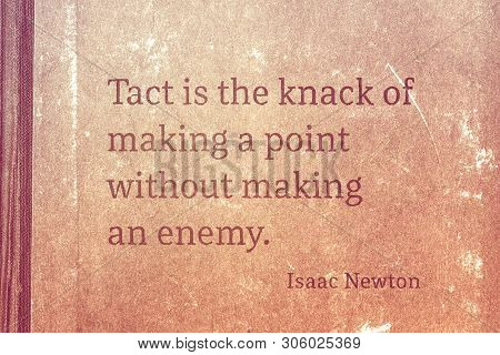 Tact is the knack of making a point without making an enemy - famous English physicist and mathematician Sir Isaac Newton quote printed on vintage cardboard poster