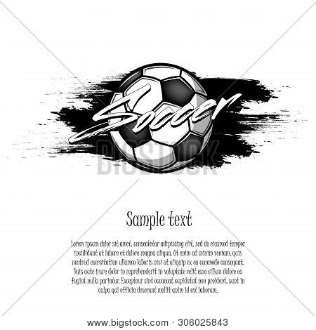 Grunge Soccer Background. Abstract Soccer Ball On The Background Of Blots. Soccer Design Pattern. Ve