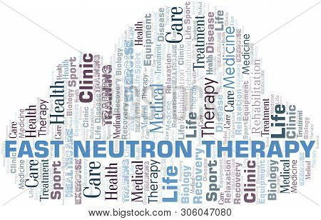 Fast Neutron Therapy Word Cloud. Wordcloud Made With Text Only.