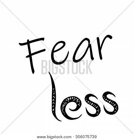 Fearless, Typography For Print Or Use As Poster, Card, Flyer Or T Shirt
