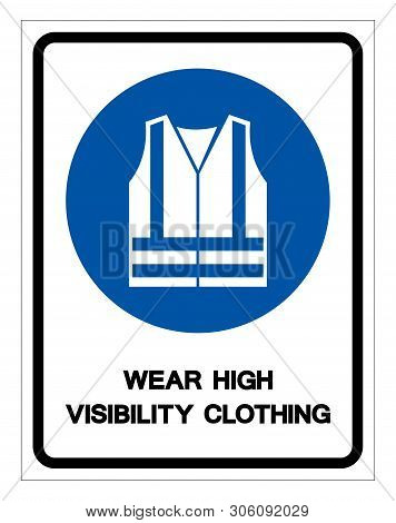 Wear High Visibility Clothing Symbol Sign,vector Illustration, Isolated On White Background Label. E