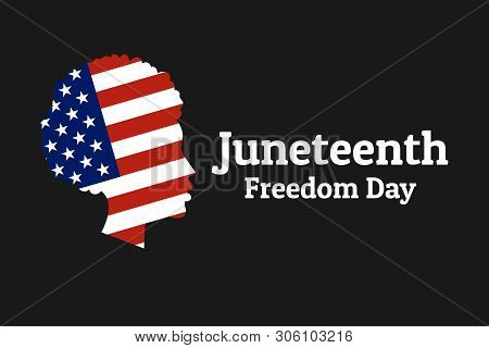 Juneteenth Freedom, Emancipation, Independence Day. June 19. African-american Girl Silhouette With N