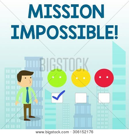 Word Writing Text Mission Impossible. Business Concept For Difficult Dangerous Assignment Isolated U
