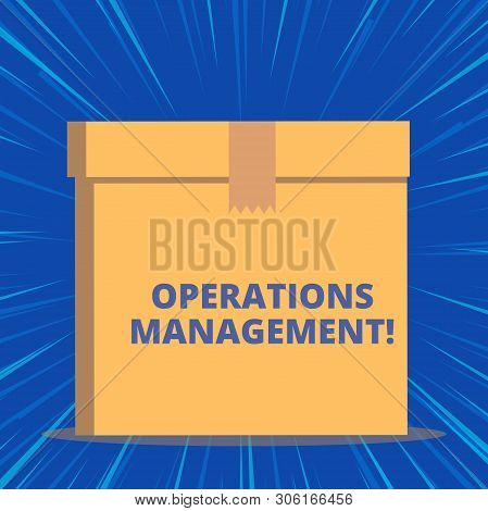 Writing note showing Operations Management. Business photo showcasing ensure Inputs to Output the Production and Provision Close up front view brown cardboard sealed box lid. Blank background. poster