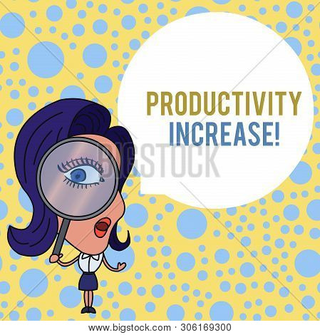 Word writing text Productivity Increase. Business concept for get more things done Output per unit of Product Input Woman Looking Trough Magnifying Glass Big Eye Blank Round Speech Bubble. poster