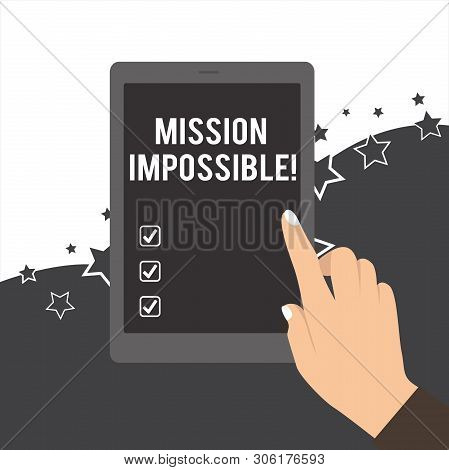 Handwriting Text Mission Impossible. Concept Meaning Difficult Dangerous Assignment Isolated Unimagi