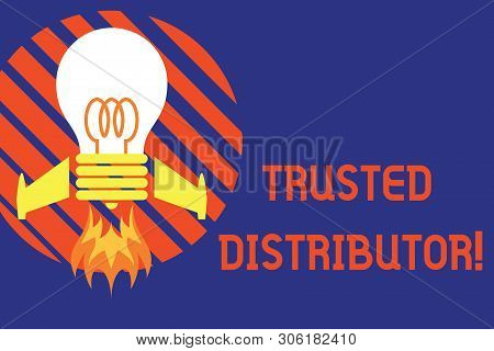 Handwriting text Trusted Distributor. Concept meaning Authorized Supplier Credible Wholesale Representative Top view launching bulb rocket fire base. Starting new project. Fuel idea. poster