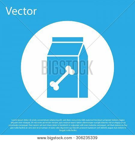 Blue Bag Of Food For Pet Icon Isolated On Blue Background. Food For Animals. Dog Bone Sign. Pet Food
