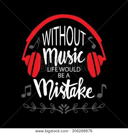 Without Music Life Would Be A Mistake. Music Quote By Friedrich Nietzsche