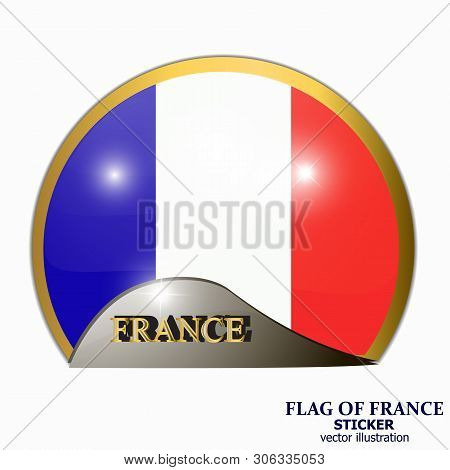 Made In France Sticker. Banner Illustration With Flag. Bright Sticker With Flag Of France. Happy Fra