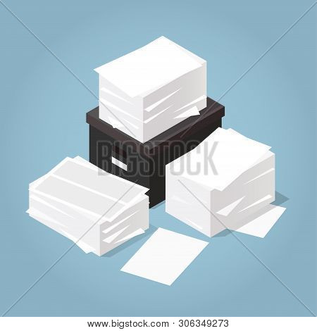 Vector Isometric Illustration Of Working With Documents. Big Stacks Of Paper And Documents With Box.