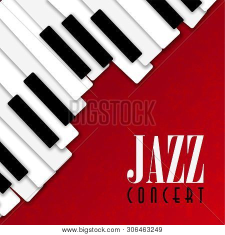 Jazz Concert Poster Illustration Of Piano Keys On Red Color Background For Live Music Invitation Or