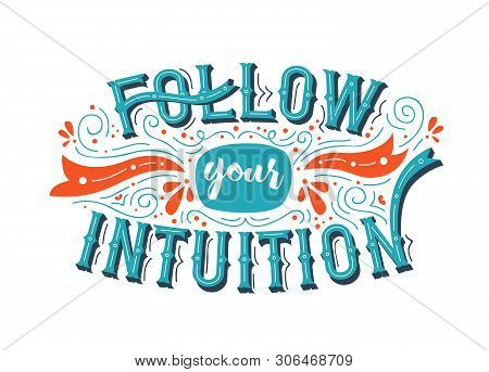 Follow Your Intuition Typography Quote Poster For Positive Life Motivation, Confidence And Leadershi