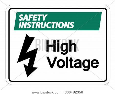 Safety Instructions High Voltage Sign Isolate On White Background,vector Illustration
