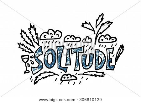 Solitude Hand Drawn Lettering With Decoration. Vector Concept.