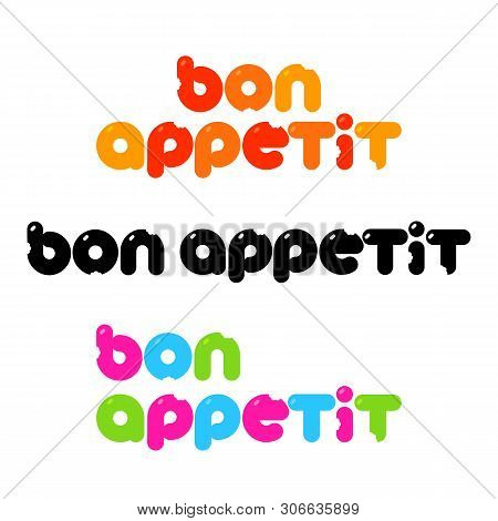 Bon Appetit Lettering Set. Good Appetite. Handmade Calligraphy. Inspirstional Phrase. Template Desig