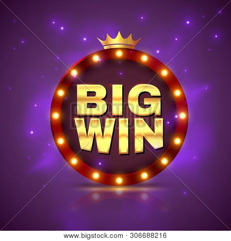 Big Win. Prize Label Winning Game Lottery Poster. Casino Cash Money Jackpot Gambling Vector Showing