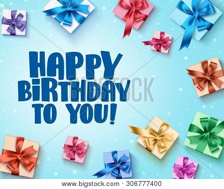 Happy Birthday Greeting Card Design With Colorful Birthday Gifts Elements And Happy Birthday Text In