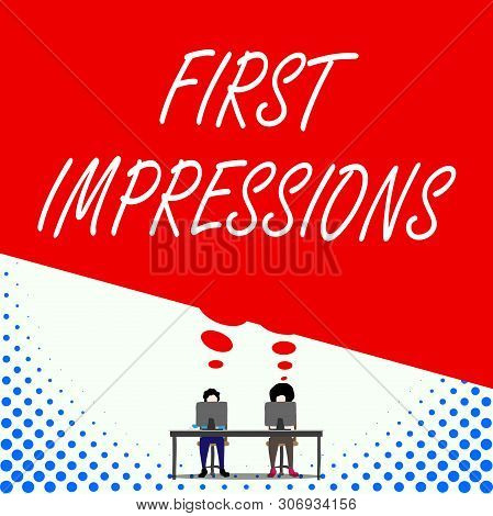 Text Sign Showing First Impressions. Conceptual Photo What A Demonstrating Thinks Of You When They F