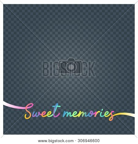 Collage Of Photo Frame And Sign Sweet Memories Vector Illustration, Background. Blank Photo Frame Fo