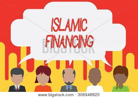 Handwriting text Islamic Financing. Concept meaning Banking activity and investment that complies with sharia Five different races persons sharing blank speech bubble. People talking. poster