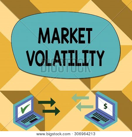 Text sign showing Market Volatility. Conceptual photo Underlying securities prices fluctuates Stability status Exchange Arrow Icons Between Two Laptop with Currency Sign and Check Icons. poster