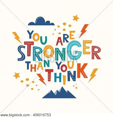 You Are Stronger Than You Think. Hand Drawn Motivation Lettering Phrase For Poster, Logo, Greeting C