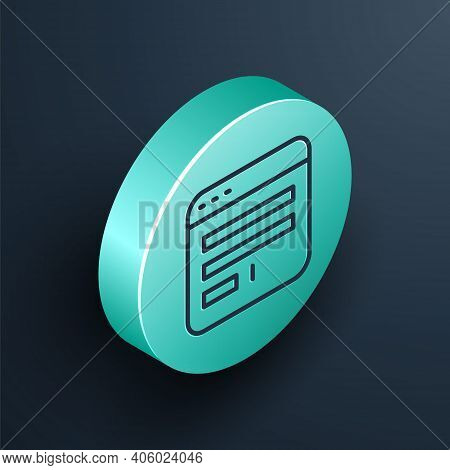 Isometric Line Browser Window Icon Isolated On Black Background. Turquoise Circle Button. Vector