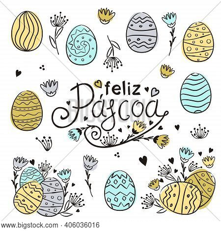 Set For Easter Decoration For Portugal. Happy Easter In Portuguese Language. Painted Eggs And Flower