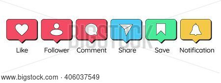 Social Media Bubbles With Icons Such As Like, Follower, Comment, Share, Save And Notification. Set O