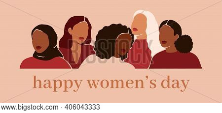 Happy Women's Day Card With Five Women Of Different Ethnicities And Cultures Stand Side By Side Toge