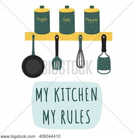 My Kitchen My Rules Saying Handwritten Lettering With Spices And Cooking Tools Doodles Isolated On W