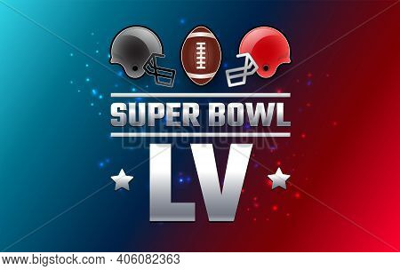 Super Bowl Lv Championship Banner - Red And Gray Super Bowl Teams Helmets On Red Blue Background - V