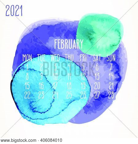 February Year 2021 Vector Monthly Artsy Calendar. Hand Drawn Watercolor Paint Circles Design Over Wh