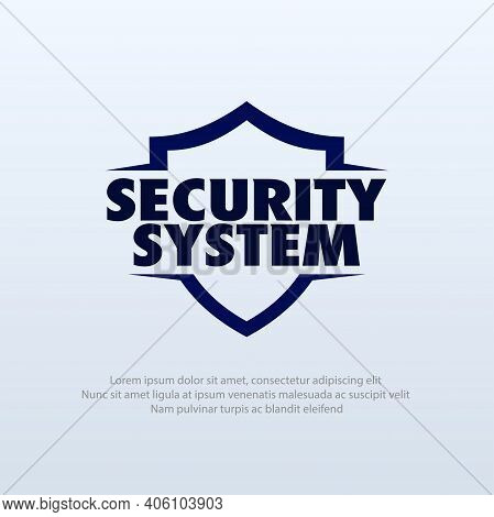 Vector Illustration Of A Shield With The Words Security System. Suitable For Insurance Companies, Se