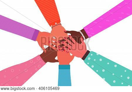 Hands Of Mix Race Group Of Women Putting Together Female Empowerment Movement Girl Power Union Of Fe