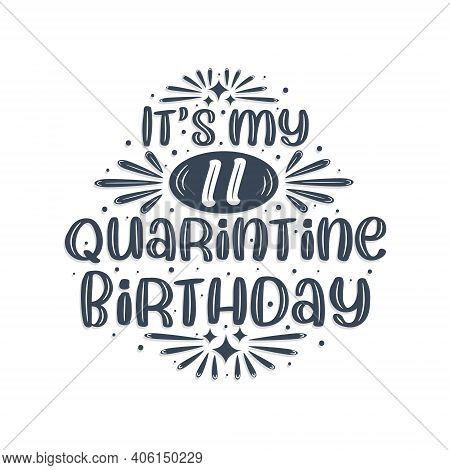 11th Birthday Celebration On Quarantine, It's My 11th Quarantine Birthday.