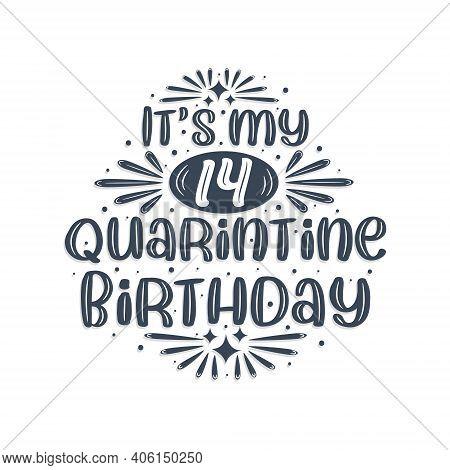 14th Birthday Celebration On Quarantine, It's My 14 Quarantine Birthday.