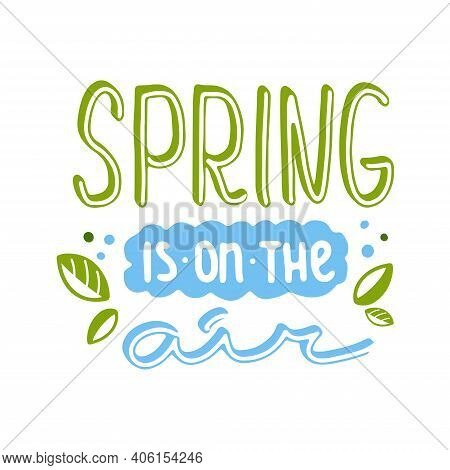 Lettering-spring Is In The Air. Colorful Vector Lettering Isolated On White Background