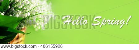 Banner With A Beautiful Bouquet Of Lilies Of The Valley In Wicker Basket. The Text Hello Spring. Gre