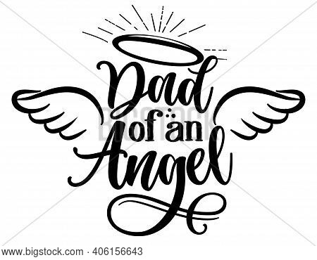 Dad Of On Angel - Hand Drawn Beautiful Memory Phrase. Modern Brush Calligraphy. Rest In Peace, Rip M