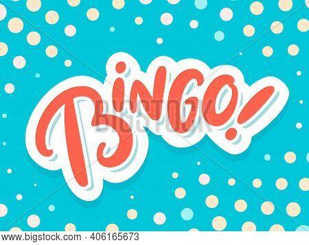 Bingo. Vector Lettering. Vector Hand Drawn Illustration.