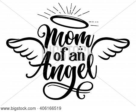 Mom Of On Angel - Hand Drawn Beautiful Memory Phrase. Modern Brush Calligraphy. Rest In Peace, Rip M