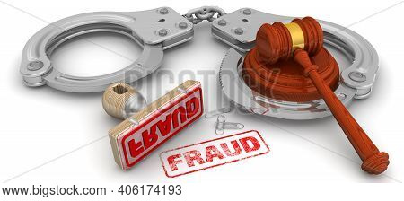 Fraud. The Stamp And An Imprint. Wooden Stamp And Red Imprint Fraud With Judge's Hammer And Handcuff