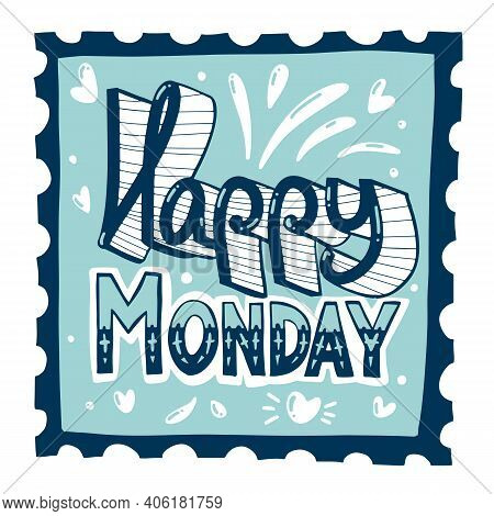 Happy Monday Post Mark With Lettering. Typography Stamp. Vector Typographic Decor Illustration. . Ve