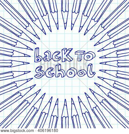 Hand Drawn Vector Doodle Back To School Words In Round Pencils Frame Over Chequered Notebook Page Ba