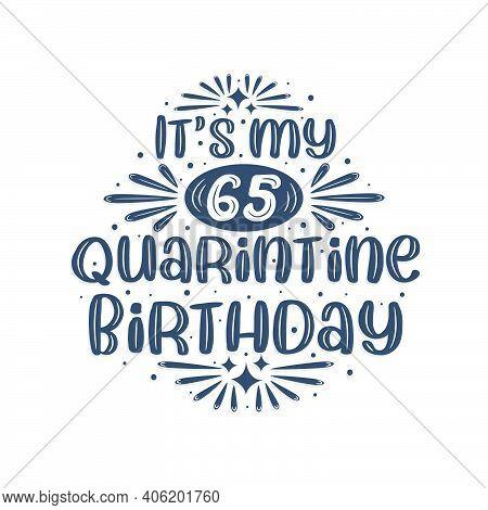 65th Birthday Celebration On Quarantine, It's My 65 Quarantine Birthday.