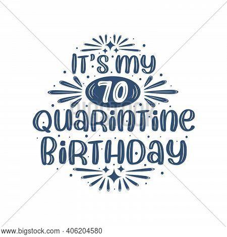 70th Birthday Celebration On Quarantine, It's My 70 Quarantine Birthday.