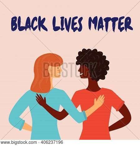 Black Lives Matter. Young African American And White Together. The Social Problems Of Racism. Right
