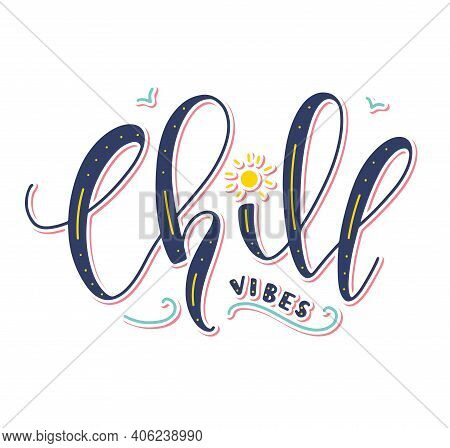 Vector Illustration With Text - Chill Vibes, Colored Lettering Isolated On White Background.